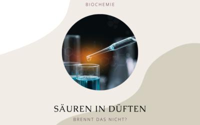 Biochemie: Säuren in Düften